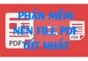 Những phần mềm nén file pdf free hiệu quả tốt nhất giúp giảm dung lượng file PDF nhỏ nhất